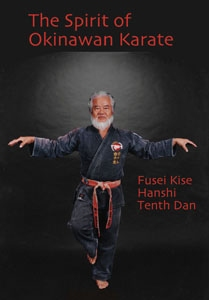 The Spirit of Okinawan Karate by Hanshi Fusei Kise